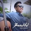 Beautiful (Official Music Video)/Aziz Harun