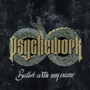 Bullet With My Name/Psychework