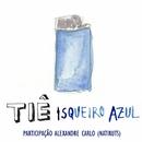 Isqueiro Azul (Participação Especial Alexandre Carlo)/Tiê