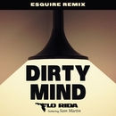 Dirty Mind (feat. Sam Martin) [eSQUIRE Remix]/Flo Rida
