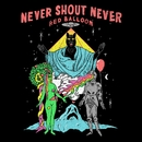 Red Balloon/Never Shout Never