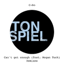 Can't Get Enough (feat. Megan Tuck) [Remixes]/C-Ro
