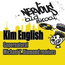 Supernatural - Michael T. Diamond Remixes/Kim English