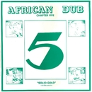 African Dub Chapter 5/Joe Gibbs & The Professionals