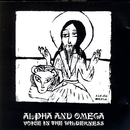 Voice In The Wilderness/Alpha & Omega