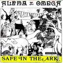 Safe In The Ark/Alpha & Omega