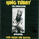 Dub From The Roots/King Tubby