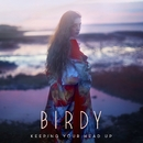 Keeping Your Head Up (Official Video)/Birdy