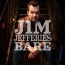Bare/Jim Jefferies
