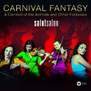 Carnival Fantasy - A Carnival Of The Animals And Other Fantasies/Salut Salon