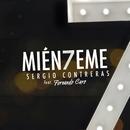 Miénteme (feat. Fernando Caro)/Sergio Contreras