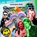 Never digas never/Los Nastys