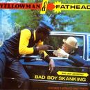 Bad Boy Skanking/Yellowman & Fathead