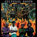 Hell A Go Pop/Cultural Roots