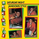Saturday Night Jamdown Style/Ranking Joe
