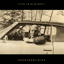 Life Is Alright, Everybody Dies/Kal Marks