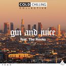 Gin and Juice (feat. The Rooks)/Cold Chilling Collective