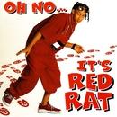 Oh No It's Red Rat/Red Rat