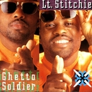 Ghetto Soldier/Lt. Stitchie