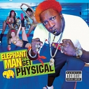 Let's Get Physical/Elephant Man