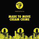 Cream Crime/Made To Move