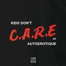 Kids Don't Care/Autoerotique