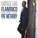 Flamenco Tribute to Pat Metheny/Santiago Lara