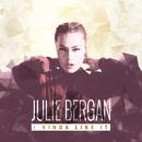 I Kinda Like It/Julie Bergan