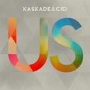 Us (Extended Mix)/Kaskade & CID