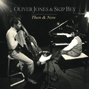 Then and Now/Oliver Jones & Skip Bey
