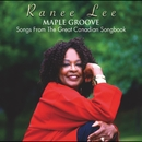 Maple Groove: Songs From The Great Canadian Songbook/Ranee Lee