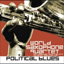 Political Blues/World Saxophone Quartet