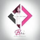 I'll Be The One/Bri (Briana Babineaux)