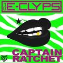 Captain Ratchet/DJ E-Clyps