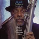 Libation For The Baritone Saxophone Nation/Bluiett Baritone Nation