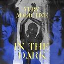 In The Dark/Very Addictive