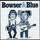 Bowser & Blue/Bowser & Blue