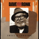 Sweet & Lowdown/Dave Van Ronk