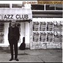 The Spirits Speak/Ed Cherry Quartet