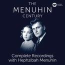 The Menuhin Century - Complete Recordings with Hephzibah Menuhin/Yehudi Menuhin