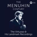 The Menuhin Century - Virtuoso and Landmark Recordings/Yehudi Menuhin