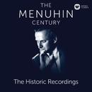The Menuhin Century - Historic Recordings/Yehudi Menuhin