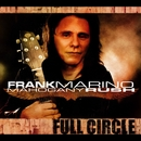 Full Circle/Frank Marino & Mahogany Rush