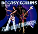 Play With Bootsy (feat. Kelli Ali)/Bootsy Collins
