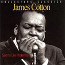 Seems Like Yesterday (Live)/JAMES COTTON