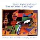 Live at Carlos I: Last Night (with Mulgrew Miller, Idris Muhammad, Chief Bey & Fred Hopkins)/Hamiet Bluiett & Concept