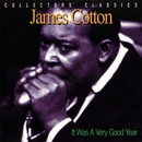 It Was A Very Good Year/JAMES COTTON