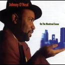 On the Montreal Scene/Johnny O'Neal