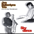 Sky Dance (feat. Joe Henderson)/Jon Ballantyne Trio