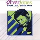 Speak Low, Swing Hard/Oliver Jones
